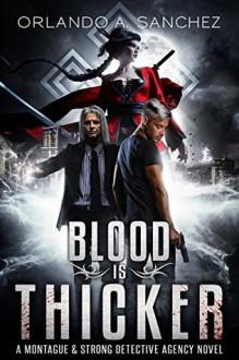 Blood is Thicker - Orlando A. Sanchez