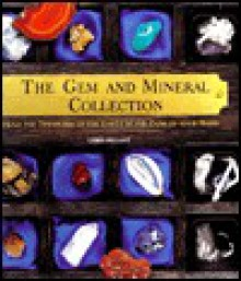 The Gem And Mineral Collection Kit: Hold the Treasures of the Earth in the Palm of Your Hand - Chris Pellant