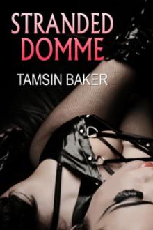 Stranded Domme - Tamsin Baker
