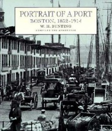 Portrait of a Port: Boston, 1852-1914 - William H. Bunting