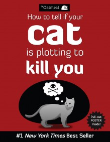 How to Tell If Your Cat Is Plotting to Kill You - Matthew Inman,The Oatmeal