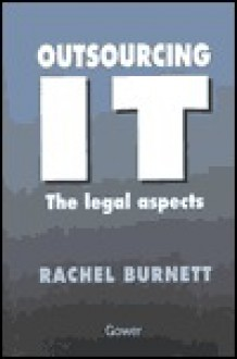 Outsourcing It: The Legal Aspects - Rachel Burnett
