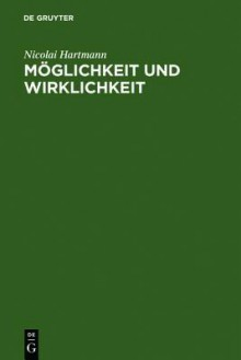 Möglichkeit und Wirklichkeit. Ontologie 2 - Nicolai Hartmann