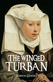 The Winged Turban - Joshua Grasso