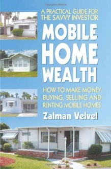 Mobile Home Wealth - Zalman Velvel