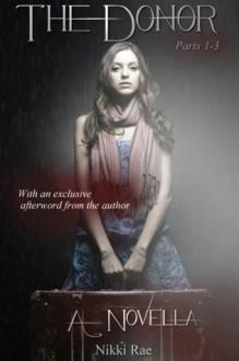 The Donor (The Full Novella) - Nikki Rae