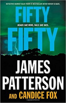 Fifty Fifty (Harriet Blue) - James Patterson,Candice Fox