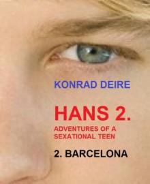 HANS 2. Adentures of a sexational teen, BARCELONA (ADVENTURES OF HANS BARE BACK BOTTOM BOY) - Konrad Deire
