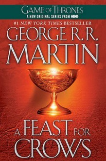 A Feast for Crows: A Song of Ice and Fire: Book Four (Audio) - John Lee, John Lee, George R.R. Martin
