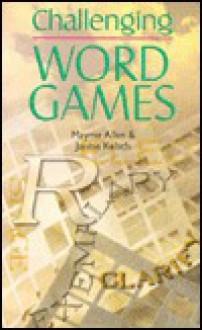 Challenging Word Games - Mayme Allen, Janine Kelsch