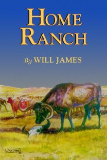 Home Ranch - Will James