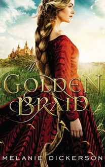 The Golden Braid - Melanie Dickerson
