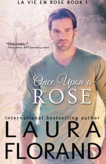 Once Upon a Rose (La Vie en Roses) (Volume 1) by Florand, Laura (2015) Paperback - Laura Florand