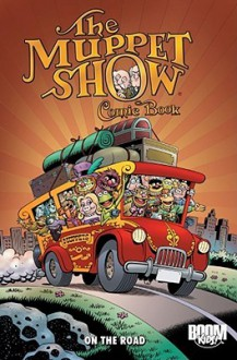 The Muppet Show Comic Book: On the Road (Muppet Graphic Novels (Quality)) - Roger Langridge, Shelli Paroline