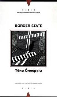 Border State - Tõnu Õnnepalu, Tonu Onnepalu, Madli Puhvel