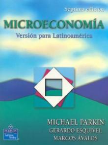 Microeconomia Version Para Latinoamerica - Gerardo Esquivel, Michael Parkin