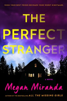 The Perfect Stranger: A Novel - Megan Miranda