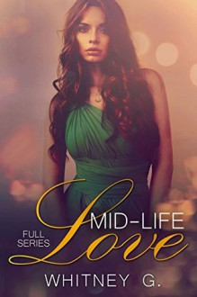Mid Life Love: Complete Series Boxed Set (Books 1 & 2 ) - Whitney Gracia Williams