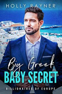 Big Greek Baby Secret - Holly Rayner