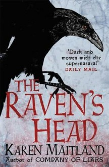 The Raven's Head - Karen Maitland