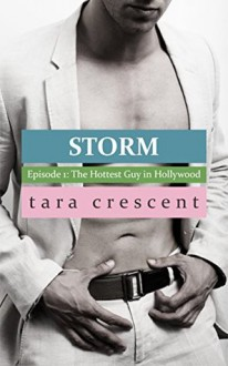 The Hottest Guy in Hollywood - Tara Crescent