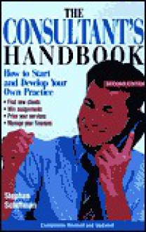The Consultant's Handbook - Stephan Schiffman, Adams Media