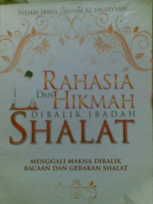RAHASIA DAN HIKMAH DIBALIK IBADAH SHALAT - ابن قيم الجوزية