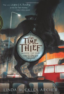 The Time Thief (Gideon Trilogy) - Linda Buckley-Archer