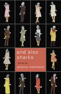 And Also Sharks - Jessica Westhead