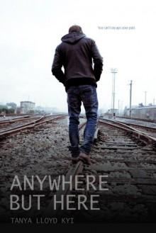 Anywhere But Here - Tanya Lloyd Kyi
