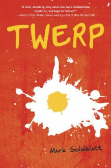 Twerp - Mark Goldblatt