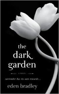 Dark Garden - Eden Bradley