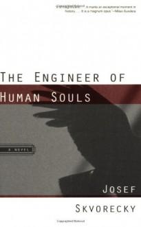 The Engineer of Human Souls - Josef Škvorecký