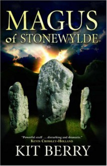 Magus of Stonewylde (Stonewylde Series) - Kit Berry