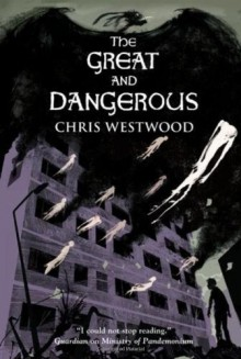 The Great and Dangerous - Chris Westwood