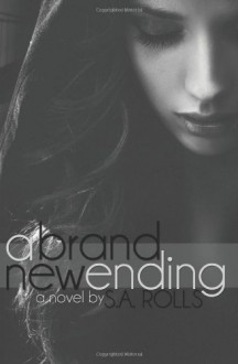 A Brand New Ending - S.A. Rolls