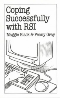 Coping Successfully with RSI - Maggie Black, Penny Gray