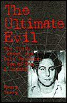 The Ultimate Evil: The Truth about the Cult Murders: Son of Sam and Beyond - Maury Terry