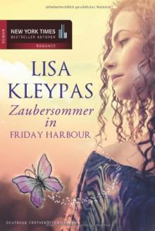 Zaubersommer in Friday Harbor - Lisa Kleypas