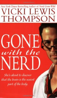 Gone With the Nerd (The Nerd Series) - Vicki Lewis Thompson