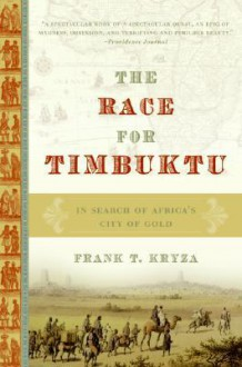 The Race for Timbuktu: In Search of Africa's City of Gold - Frank T. Kryza