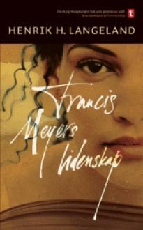 Francis Meyers lidenskap - Henrik H. Langeland
