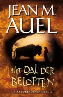 Het dal der beloften (Earth's Children, #4) - Jean M. Auel, Annelies Hazenberg, Fri Woudstra