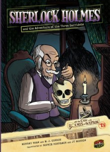 Sherlock Holmes and the Adventure of the Three Garridebs - M.J. Cosson, Sophie Rohrbach, Murray Shaw, J.T. Morrow