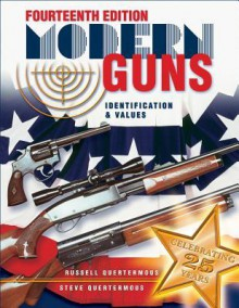 Modern Guns: Identification & Values - Russell Quertermous, Steve Quertermous
