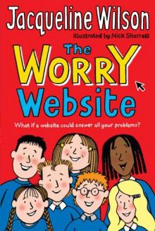 The Worry Website - Jacqueline Wilson, Nick Sharratt