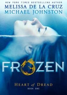Frozen - Melissa de la Cruz,Michael Johnston