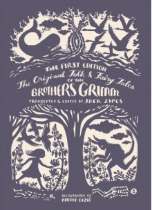 The Original Folk and Fairy Tales of the Brothers Grimm: The Complete First Edition - Wilhelm Grimm, Jacob Grimm
