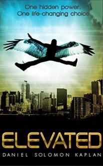 Elevated: Elevated Series Book 1 - Daniel Solomon Kaplan