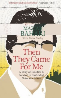 Then They Came For Me - Maziar Bahari